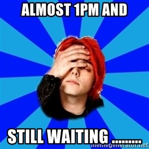 imforig - almost 1pm and still waiting .........