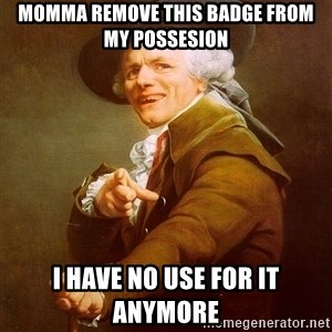 Joseph Ducreux - Momma remove this badge from my possesion I have no use for it anymore