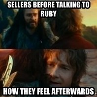 Never Have I Been So Wrong - sellers before talking to ruby how they feel afterwards