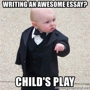 Mafia Baby - Writing an Awesome Essay? Child's Play