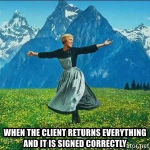 Look at all the things - When the client returns everything and it is signed correctly