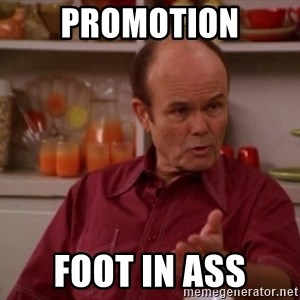 Red Forman - promotion foot in ass