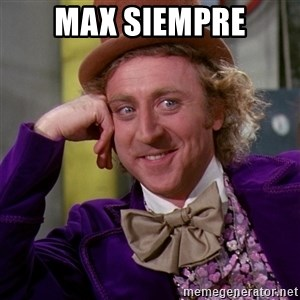 Willy Wonka - Max siempre