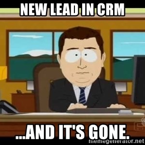 south park aand it's gone - New lead in CRM ...and it's gone.