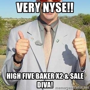 borat - VERY NYSE!! HIGH FIVE BAKER x2 & SALE DIVA!