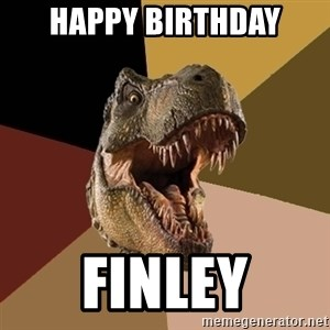 Raging T-rex - Happy Birthday Finley