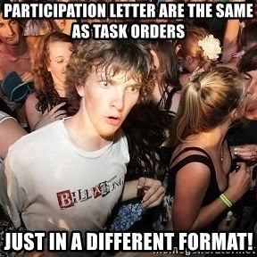 Sudden Realization Ralph - Participation Letter are the same as Task Orders Just in a different format!