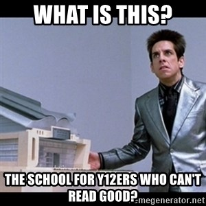 Zoolander for Ants - What is this? The school for y12ers who can't read good?