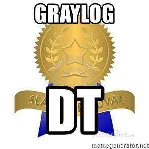 official seal of approval - Graylog DT