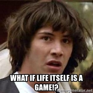 Conspiracy Keanu - what if life itself is a game!?