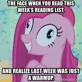 Crazy Pinkie Pie - The face when you read this week's reading list, And realize last week was just a warmup.
