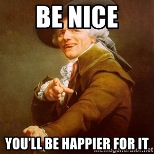 Joseph Ducreux - Be nice You'll be happier for it