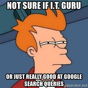 Not sure if troll - Not sure if I.T. guru or just really good at Google search queries