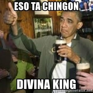 obama beer - eso ta chingon divina king