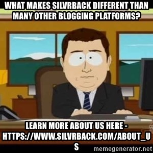 Aand Its Gone - What makes Silvrback different than many other blogging platforms? Learn more about us here - https://www.silvrback.com/about_us