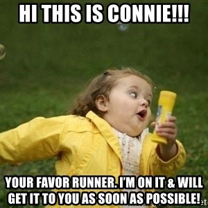 Little girl running away - HI THIS IS CONNIE!!! YOUR FAVOR RUNNER. I'M ON IT & WILL GET IT TO YOU AS SOON AS POSSIBLE!