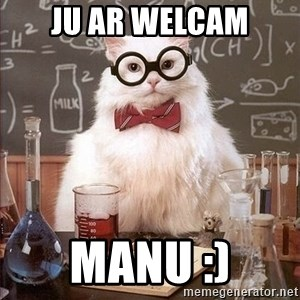 Chemistry Cat - ju ar welcam MANU :)