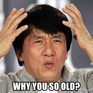 Jackie Chan - Why you so old?
