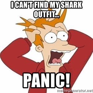 Fry Panic - I can't find my Shark outfit... Panic!