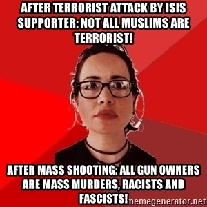 Liberal Douche Garofalo - After terrorist attack by ISIS supporter: Not all Muslims are terrorist! After mass shooting: All gun owners are mass murders, racists and fascists!