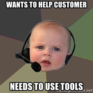 FPS N00b - Wants to help customer Needs to use tools
