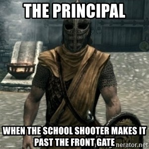 skyrim whiterun guard - The Principal When the school shooter makes it past the front gate