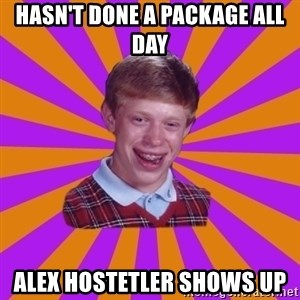 Unlucky Brian Strikes Again - Hasn't Done a Package All Day Alex Hostetler Shows Up