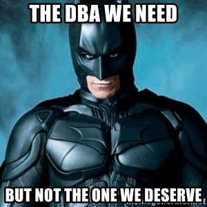 Blatantly Obvious Batman - The DBA we need But not the one we deserve