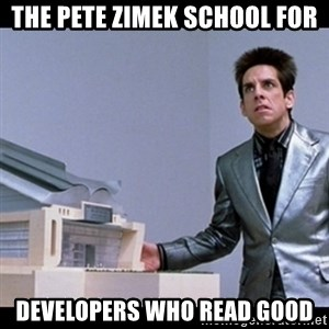 Zoolander for Ants - the pete zimek school for developers who read good