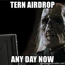 OP will surely deliver skeleton - Tern airdrop  Any day now