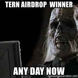 OP will surely deliver skeleton - Tern airdrop  winner  Any day now