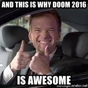 Barney Stinson - and this is why DOOM 2016 Is awesome