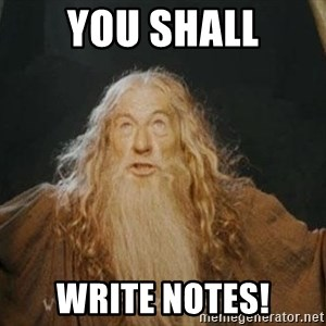 You shall not pass - you shall write notes!