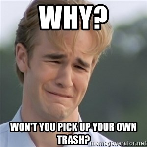 Dawson's Creek - Why? Won't you pick up your own trash?