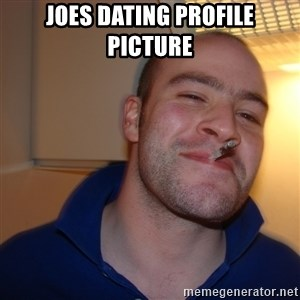 Good Guy Greg - joes dating profile picture