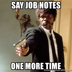 Samuel L Jackson - Say Job Notes  One More Time