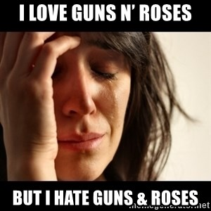 crying girl sad - I LOVE GUNS N' ROSES BUT I HATE GUNS & ROSES