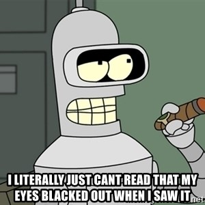 Typical Bender - i literally just cant read that my eyes blacked out when i saw it