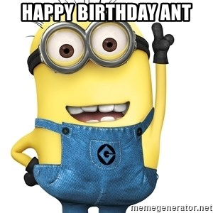 Despicable Me Minion - Happy Birthday Ant
