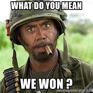 Tropic Thunder Downey - What do you mean  We won ?