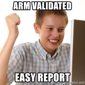 First Day on the internet kid - ARM validated easy report
