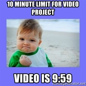 Baby fist - 10 minute limit for video project video is 9:59