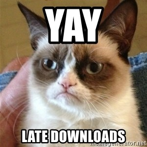 Grumpy Cat  - Yay Late downloads
