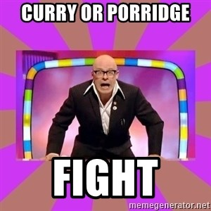 Harry Hill Fight - curry or porridge  FIGHT