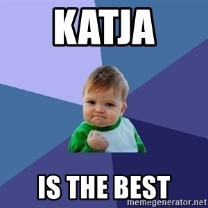 Success Kid - katja  is the best