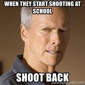 Clint Eastwood - When they start shooting at school Shoot Back