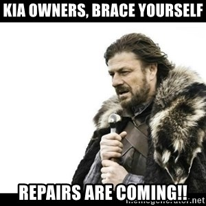 Winter is Coming - KIA OWNERS, BRACE YOURSELF REPAIRS ARE COMING!!