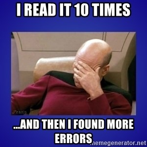 Picard facepalm  - I read it 10 times ...and then I found more errors