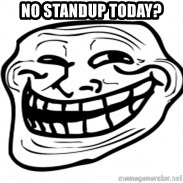 Troll Face in RUSSIA! - no standup today?