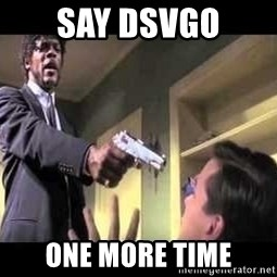 Say what again - Say DSVGO One more time